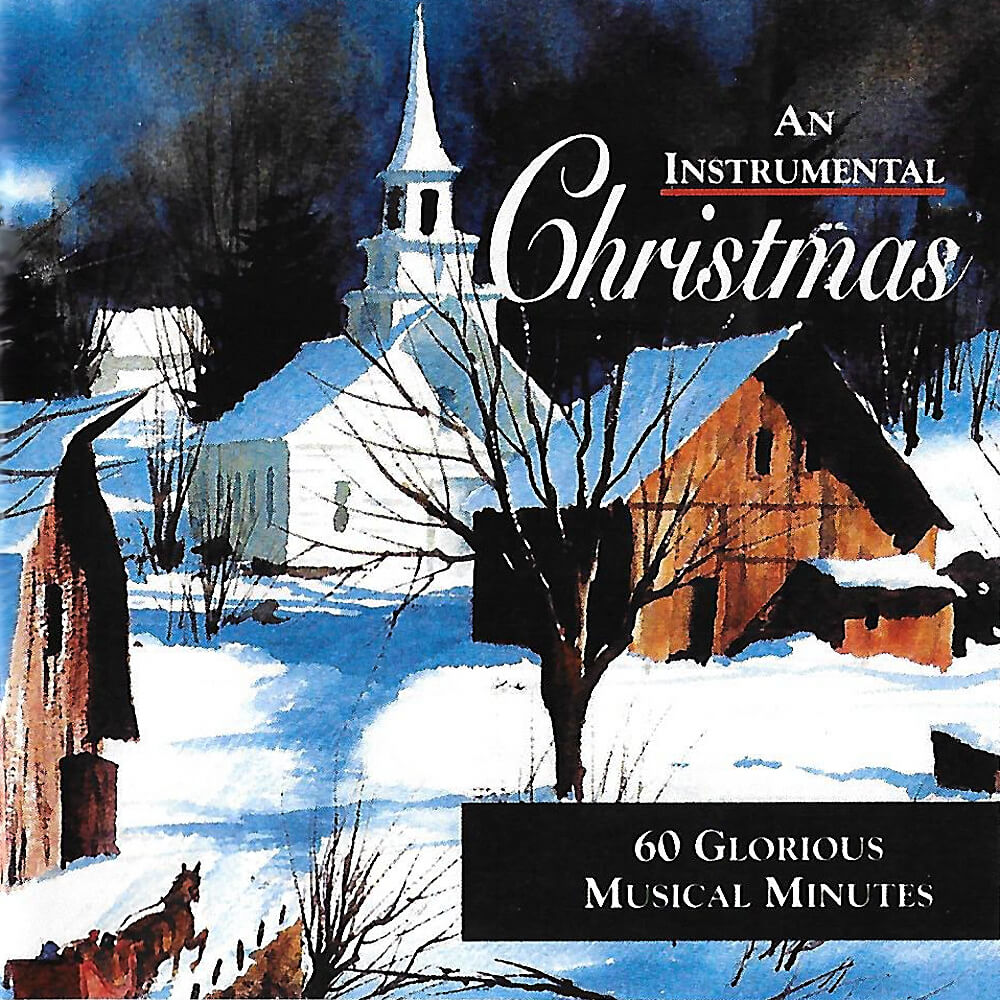 Instrumental Christmas Music.An Instrumental Christmas Cd